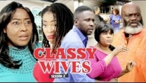 Video: Classy Wives 2 - Latest Intriguing 2018 Nigerian Nollywoood Movie